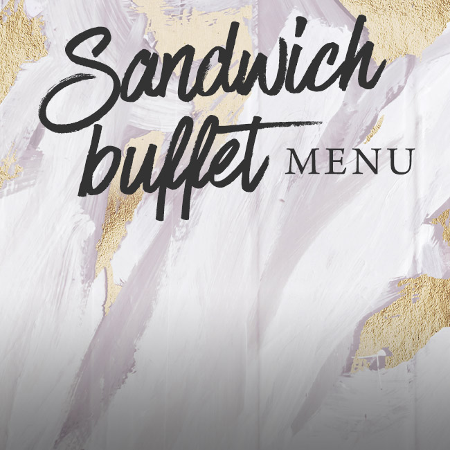Sandwich buffet menu at The Corner House